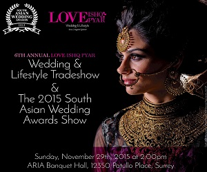 The 2nd Annual South Asian Wedding Awards Show & 6th Annual Love Ishq Pyar Wedding Tradeshow